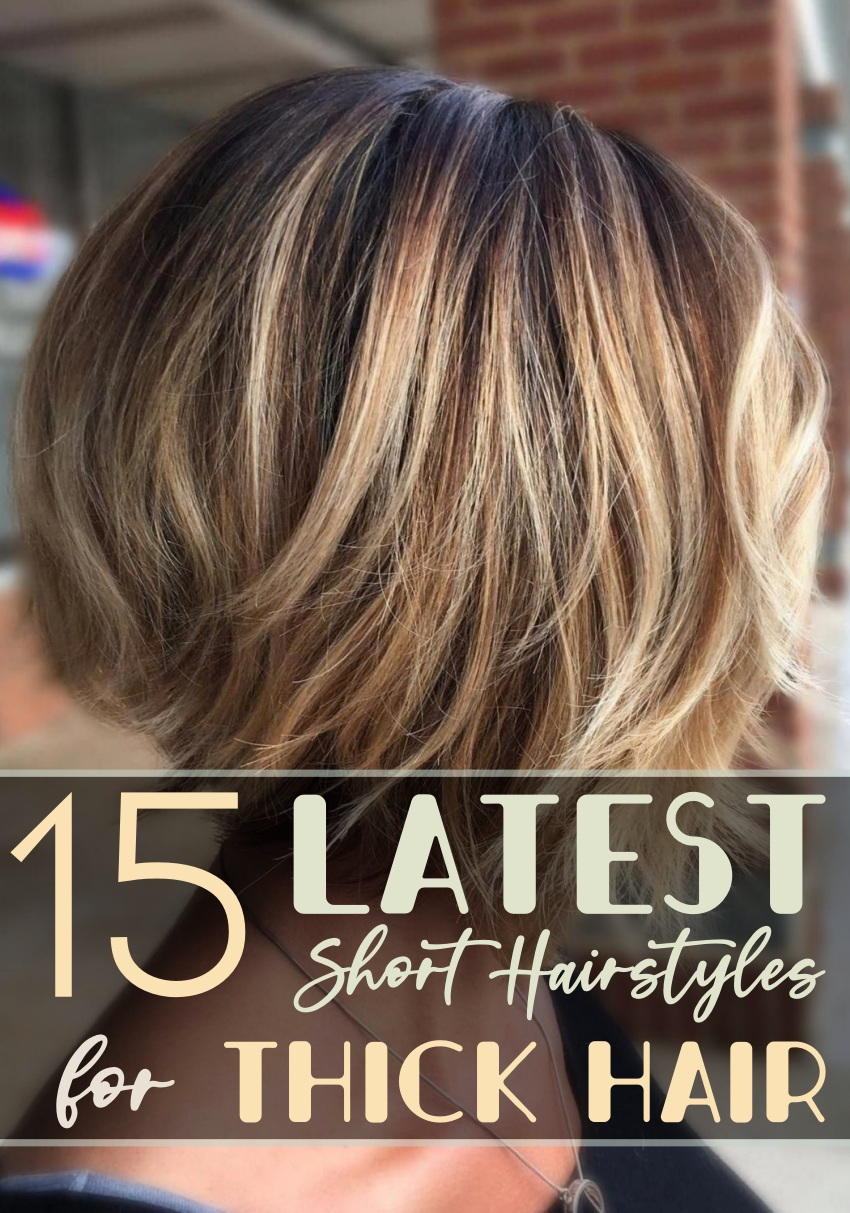 18 Latest Short Hairstyles for Thick Hair